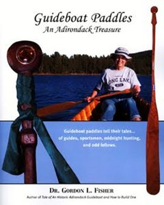 Guideboat Paddles: And Adirondack Treasure